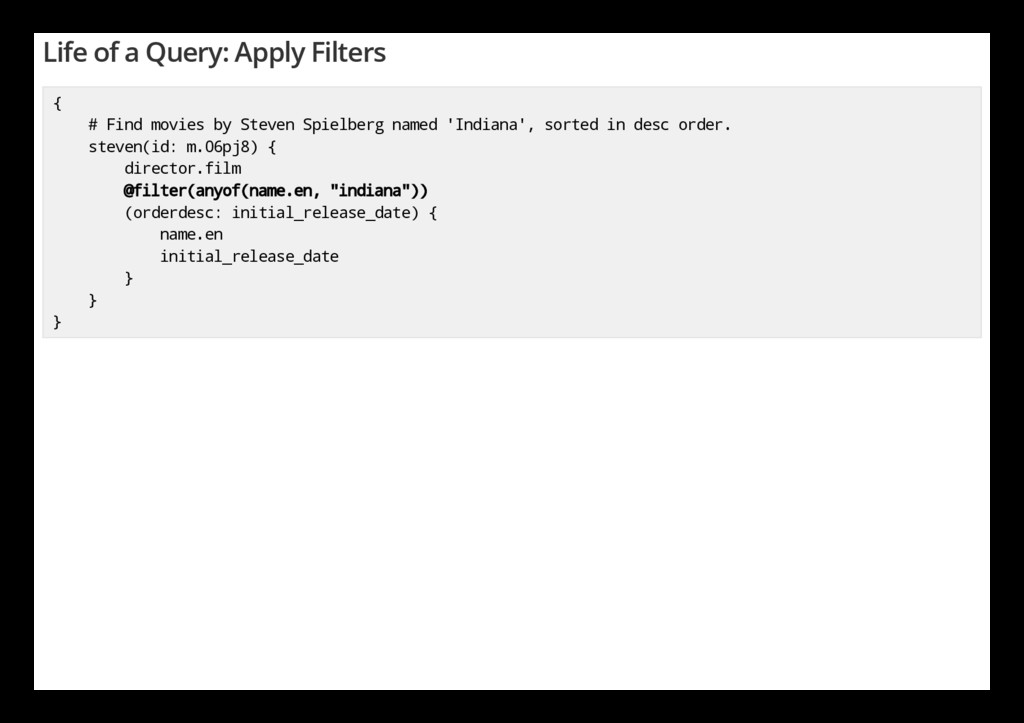 Life of a Query: Apply Filters { # Find movies ...