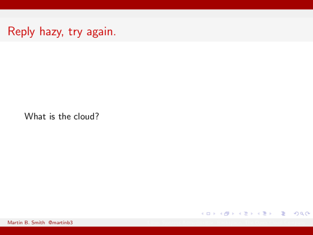 Reply hazy, try again. What is the cloud? Marti...