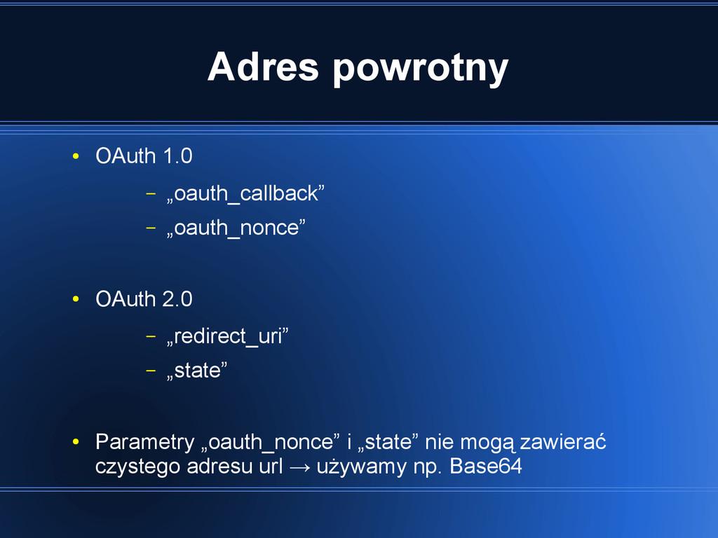 """Adres powrotny ● OAuth 1.0 – """"oauth_callback"""" –..."""