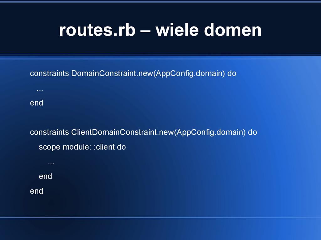 routes.rb – wiele domen constraints DomainConst...