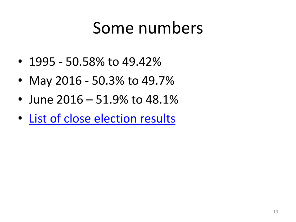 Some numbers • 1995 - 50.58% to 49.42% • May 20...