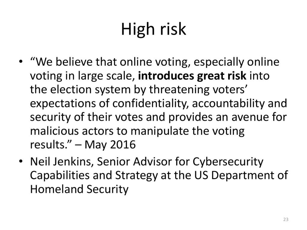 "High risk • ""We believe that online voting, esp..."