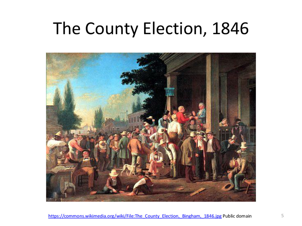 The County Election, 1846 5 https://commons.wik...