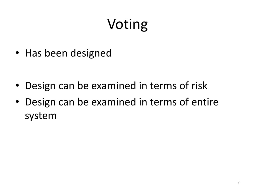 Voting • Has been designed • Design can be exam...
