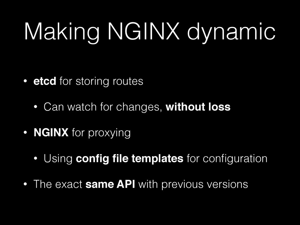 Making NGINX dynamic • etcd for storing routes ...