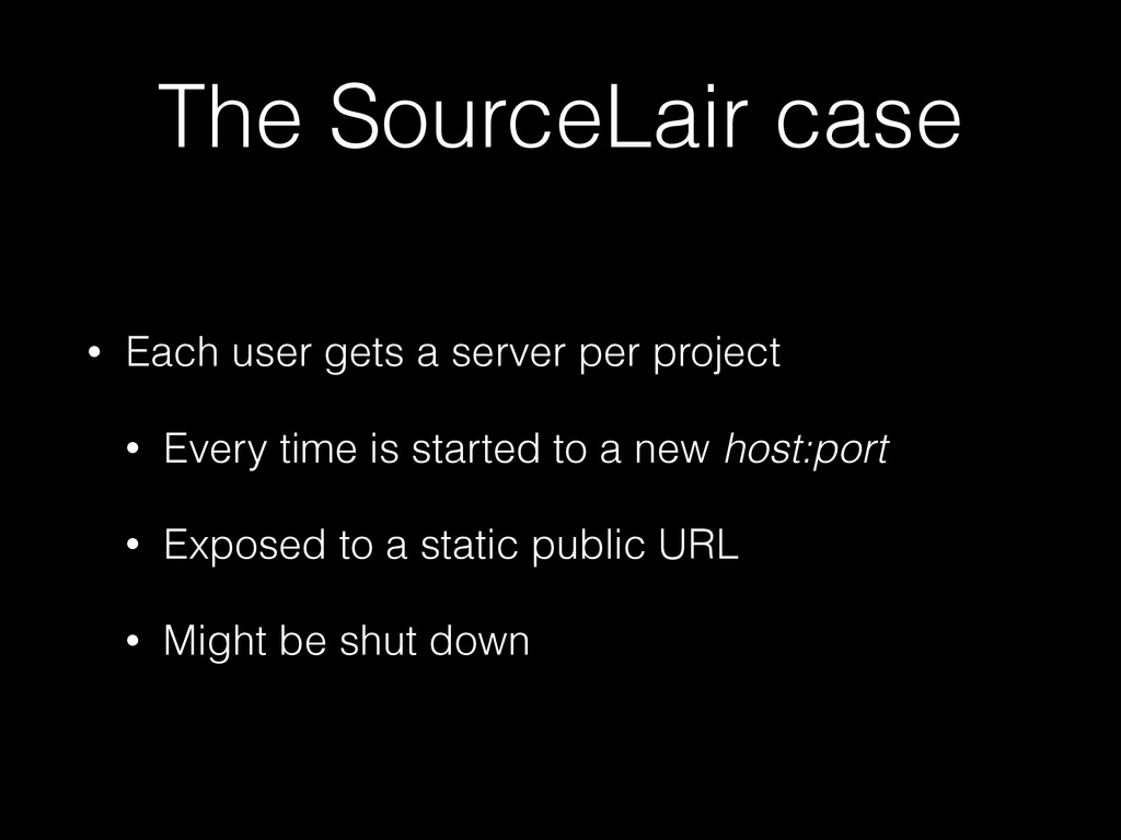 The SourceLair case • Each user gets a server p...