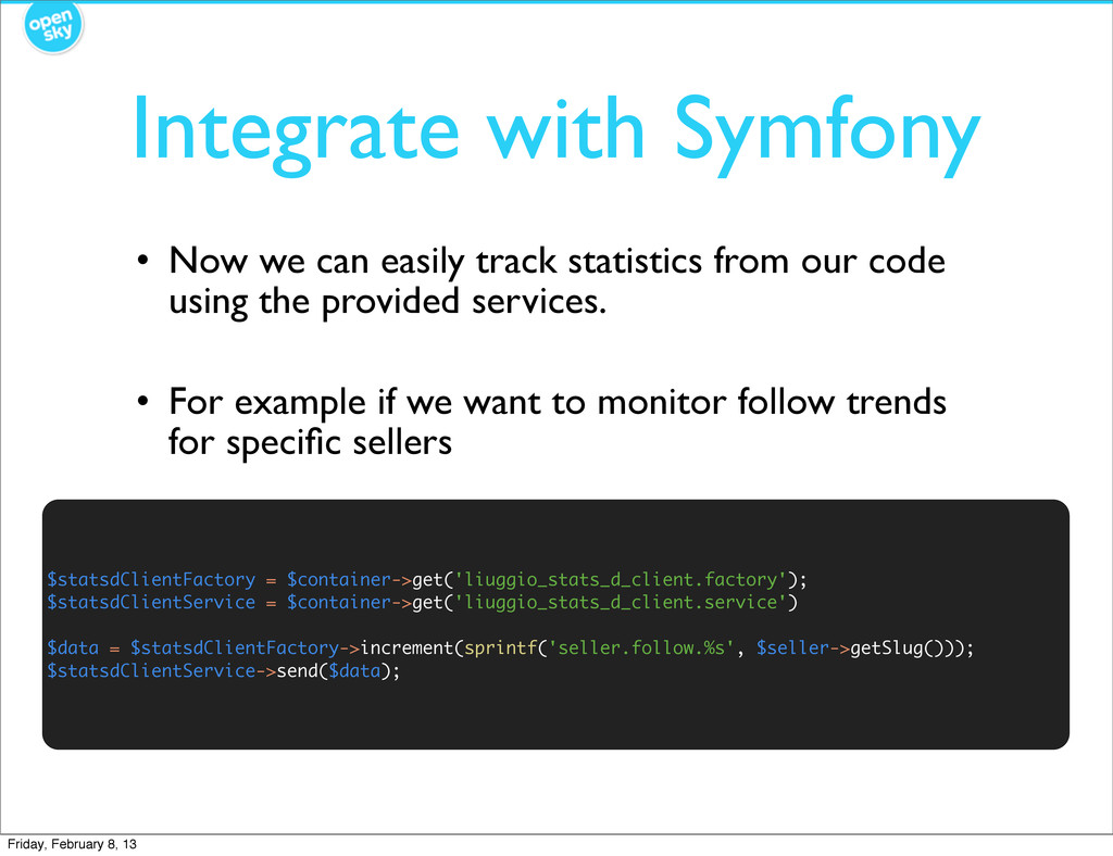 Integrate with Symfony • Now we can easily trac...