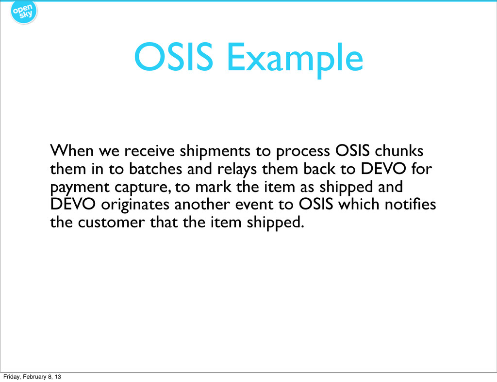 OSIS Example When we receive shipments to proce...