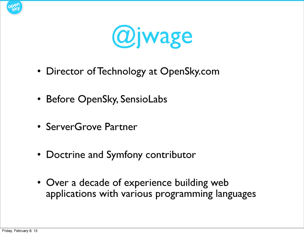 @jwage • Director of Technology at OpenSky.com ...