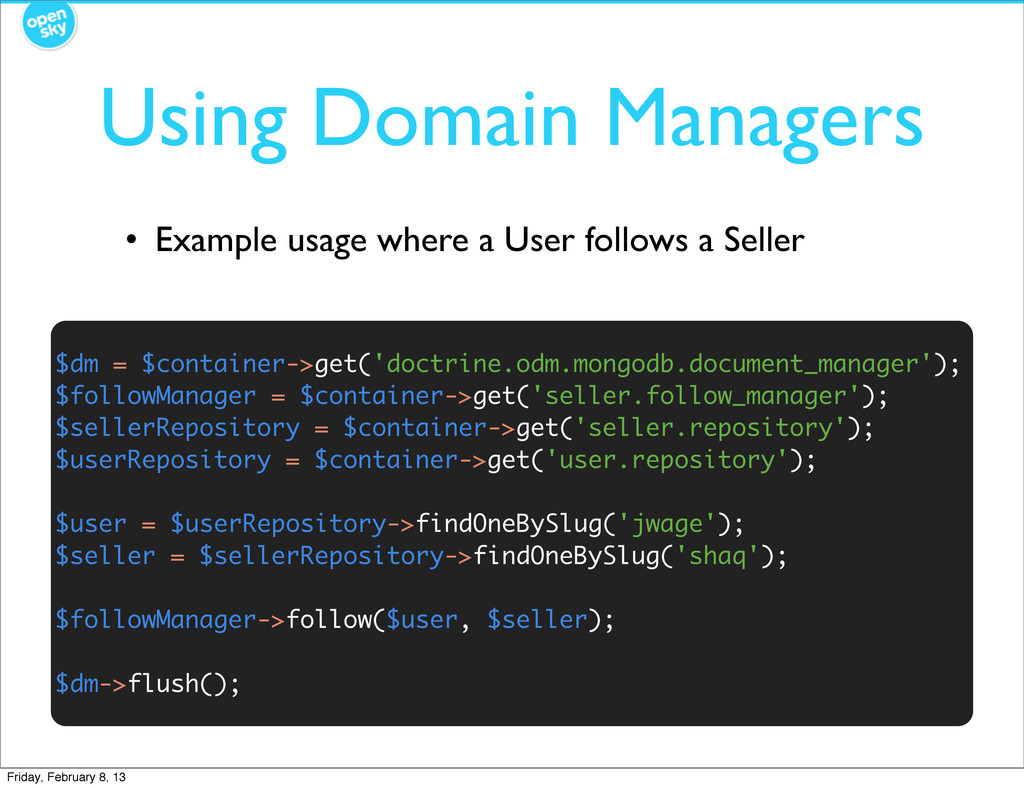 Using Domain Managers $dm = $container->get('do...