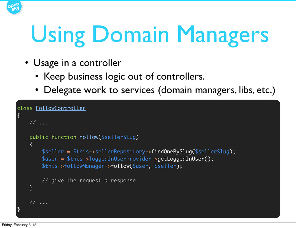 Using Domain Managers • Usage in a controller •...