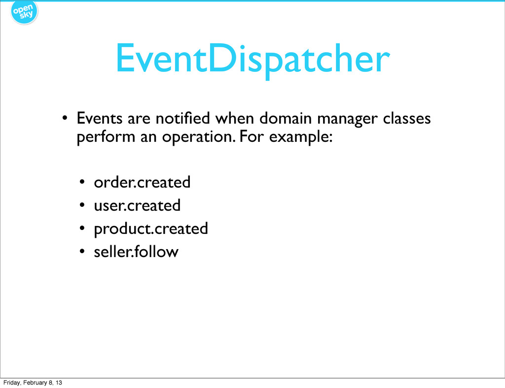 EventDispatcher • Events are notified when domai...
