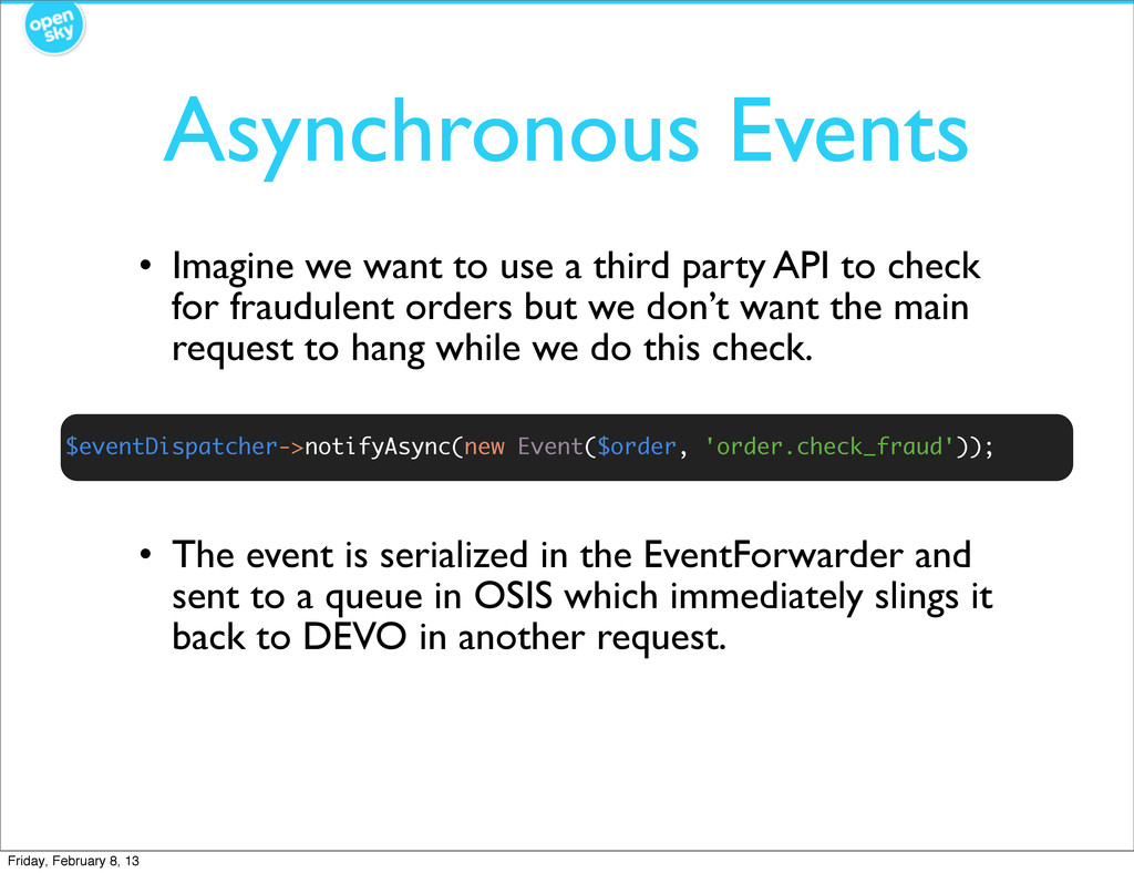 Asynchronous Events • Imagine we want to use a ...