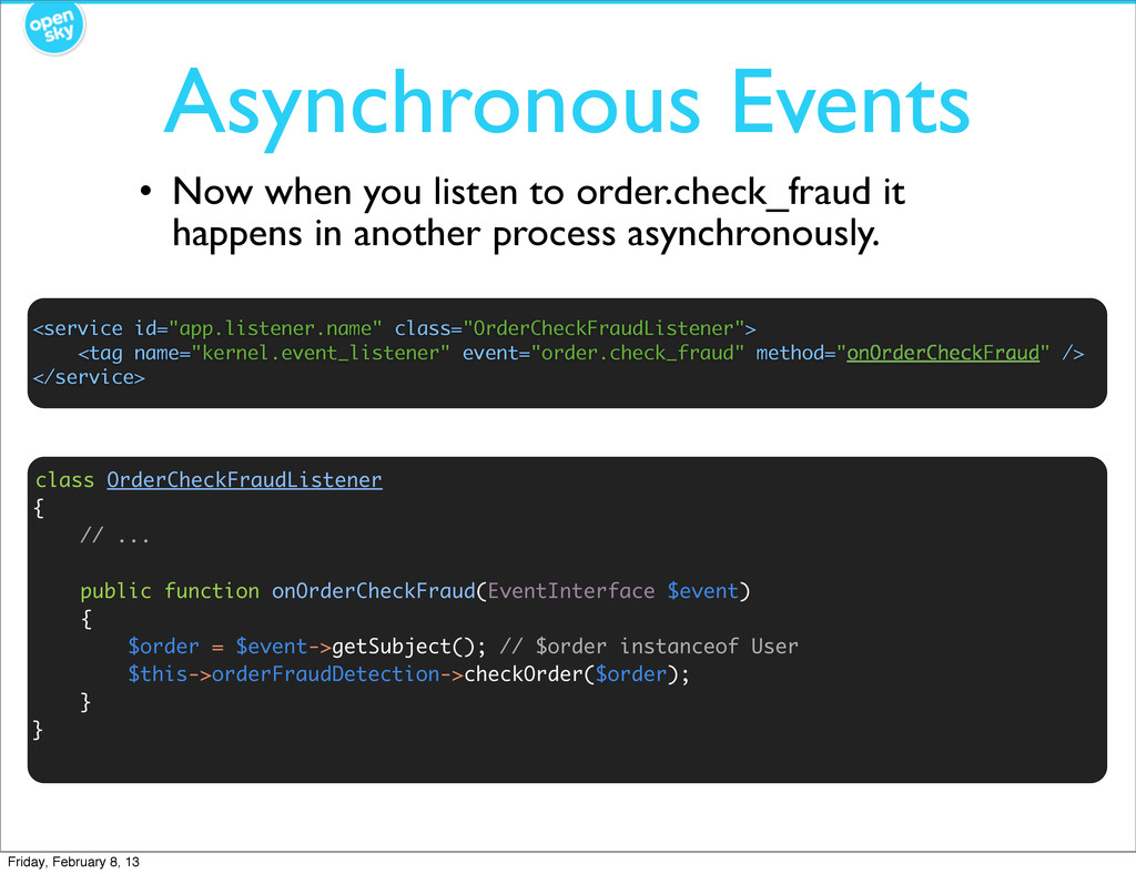 Asynchronous Events • Now when you listen to or...