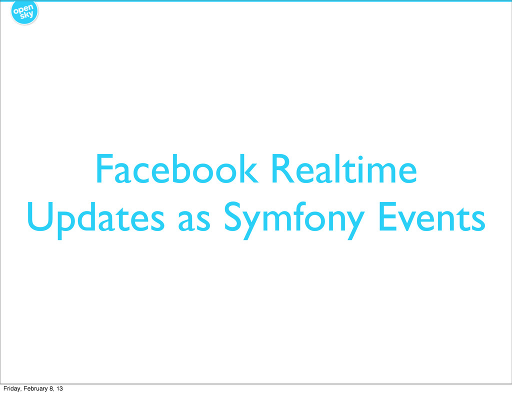 Facebook Realtime Updates as Symfony Events Fri...