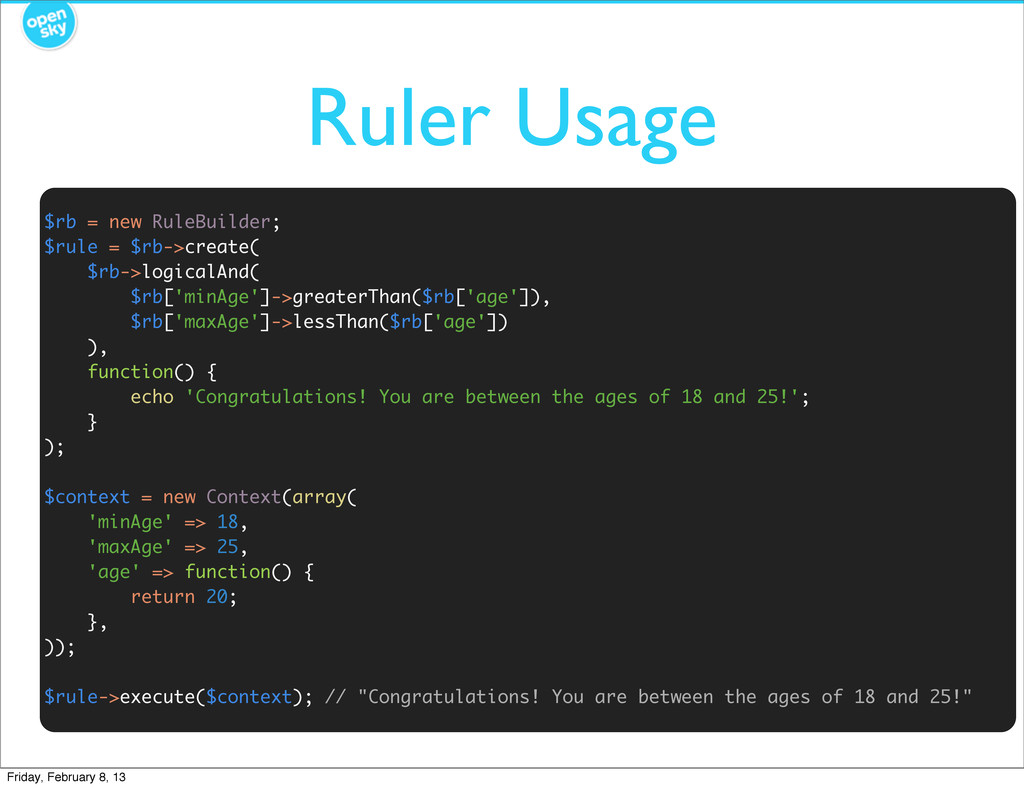 Ruler Usage $rb = new RuleBuilder; $rule = $rb-...