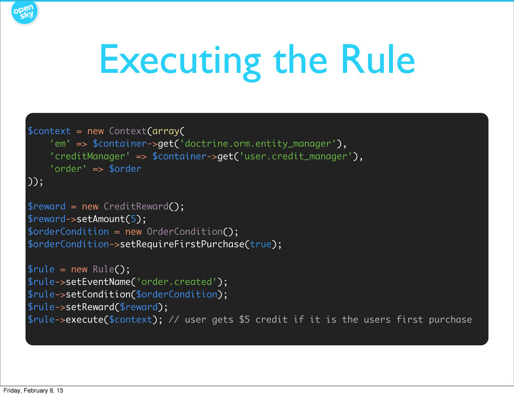 Executing the Rule $context = new Context(array...