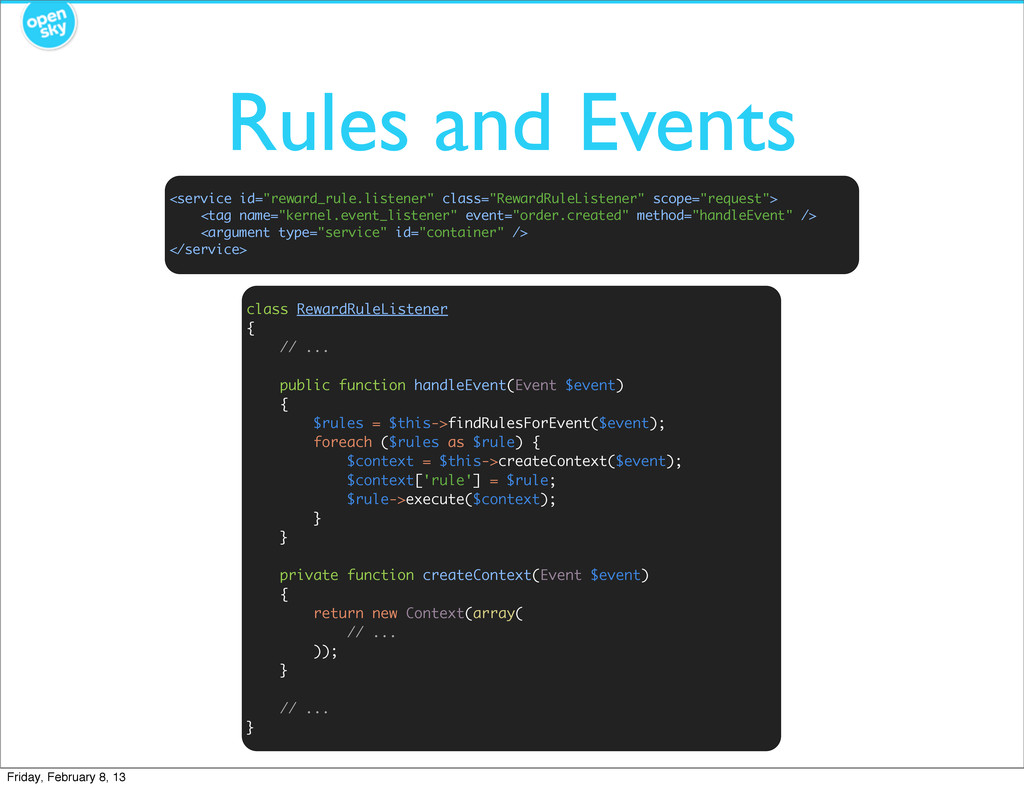 Rules and Events class RewardRuleListener { // ...