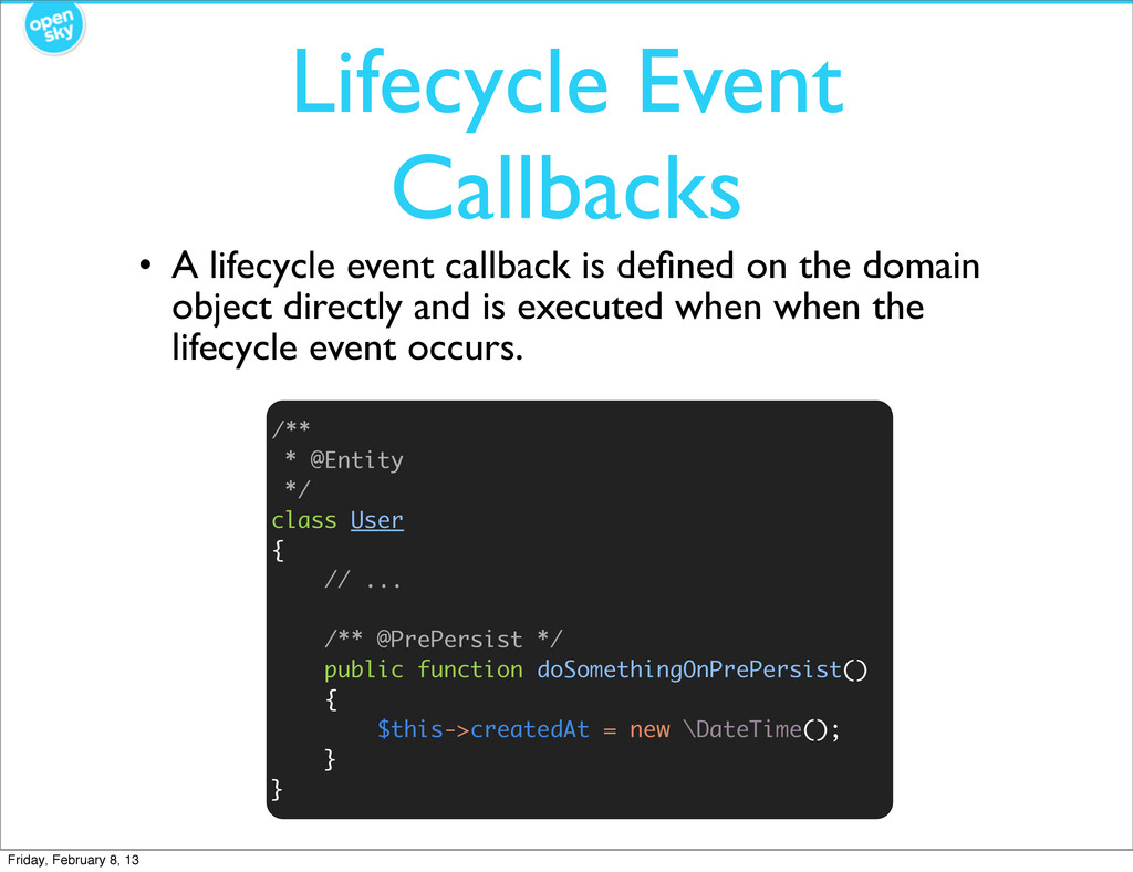 Lifecycle Event Callbacks • A lifecycle event c...