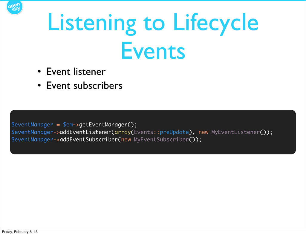 Listening to Lifecycle Events $eventManager = $...