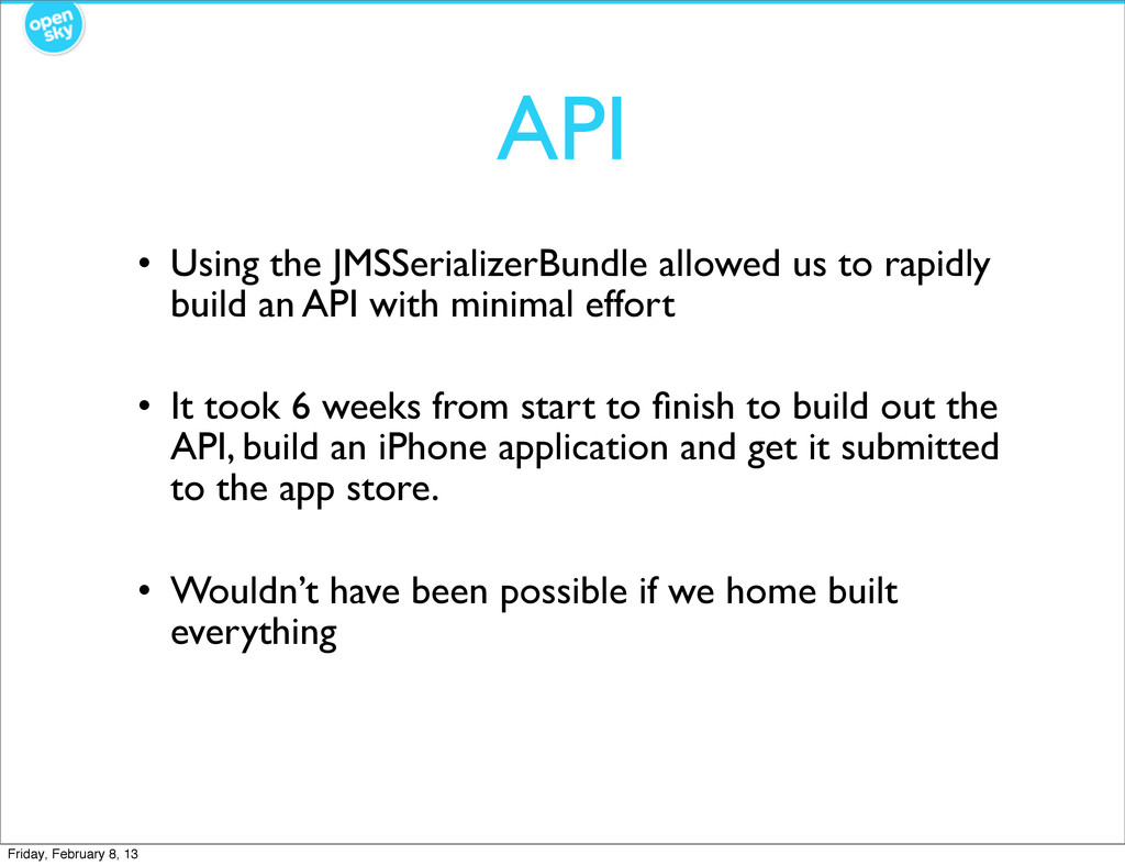 API • Using the JMSSerializerBundle allowed us ...