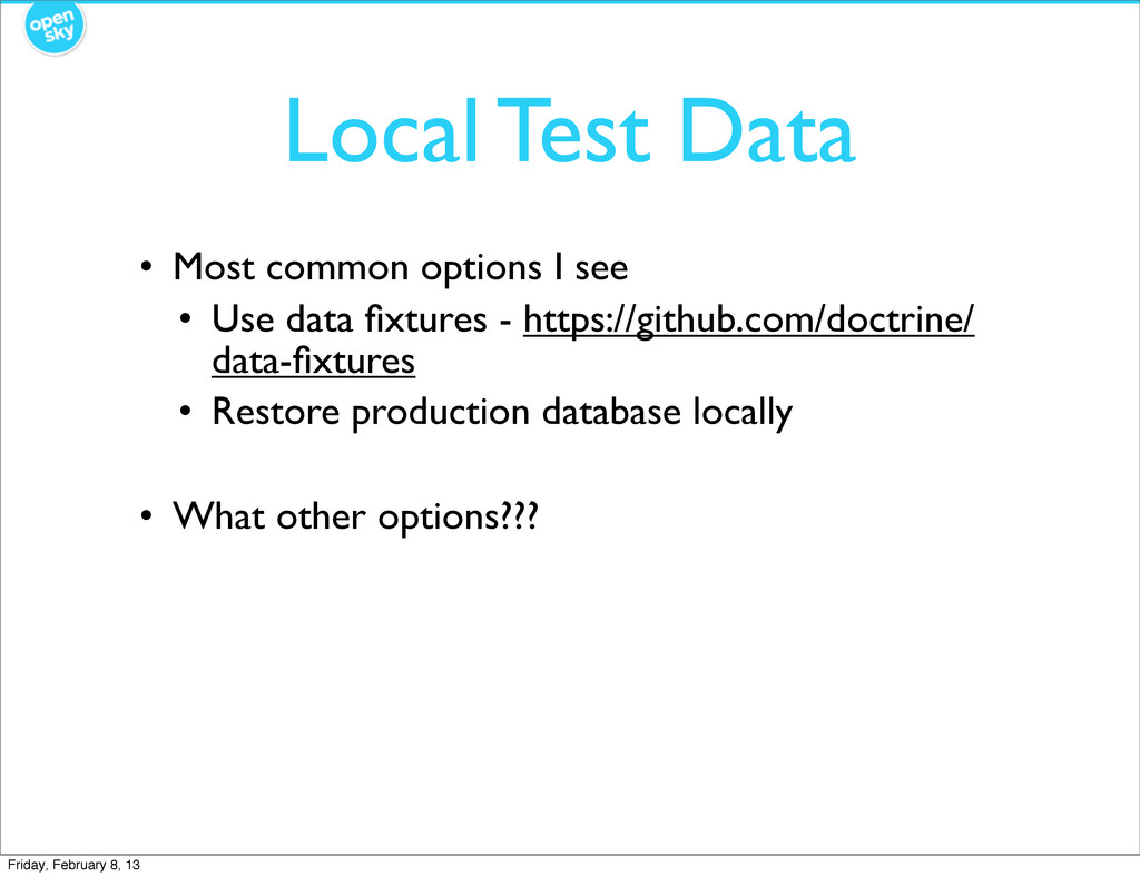 Local Test Data • Most common options I see • U...