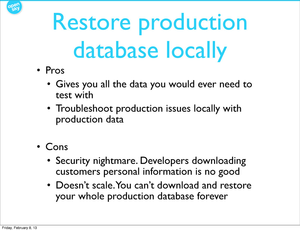 Restore production database locally • Pros • Gi...
