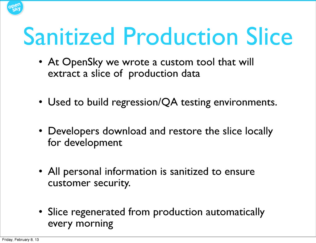 Sanitized Production Slice • At OpenSky we wrot...