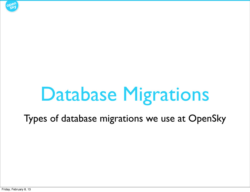 Database Migrations Types of database migration...