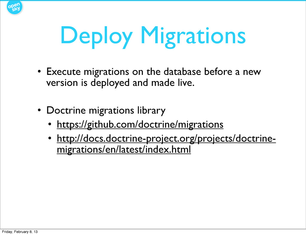 Deploy Migrations • Execute migrations on the d...