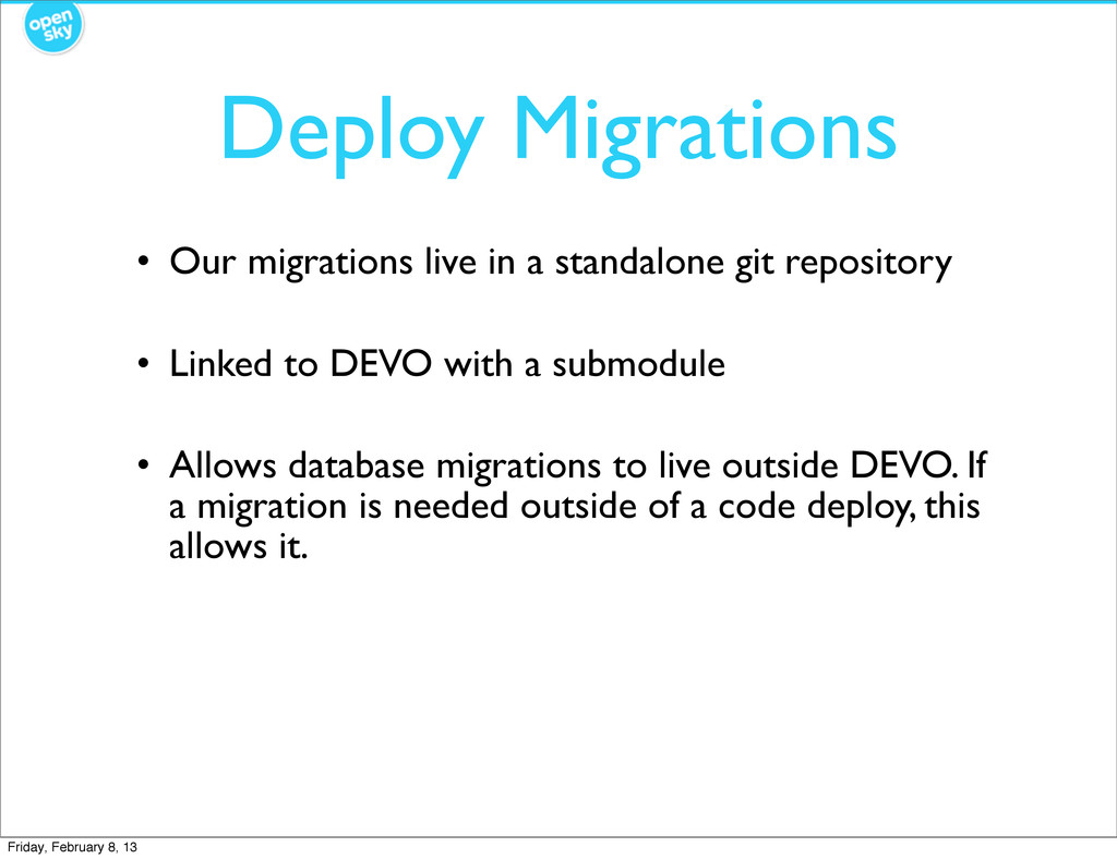 Deploy Migrations • Our migrations live in a st...