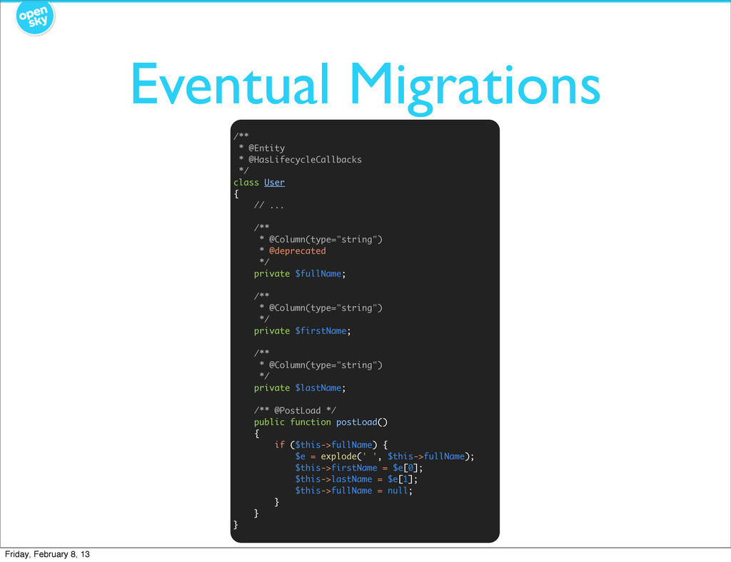 Eventual Migrations /** * @Entity * @HasLifecyc...