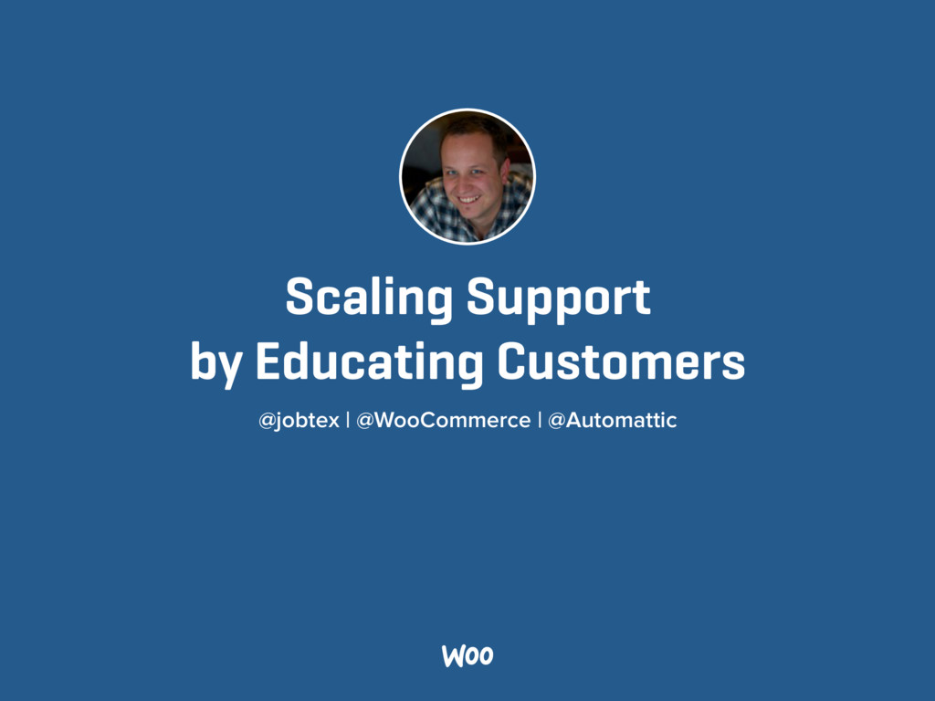 Scaling Support by Educating Customers @jobtex...