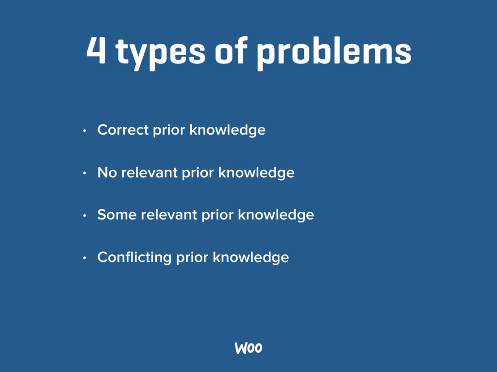 4 types of problems • Correct prior knowledge •...
