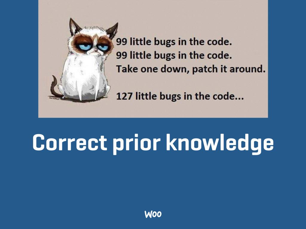 Correct prior knowledge