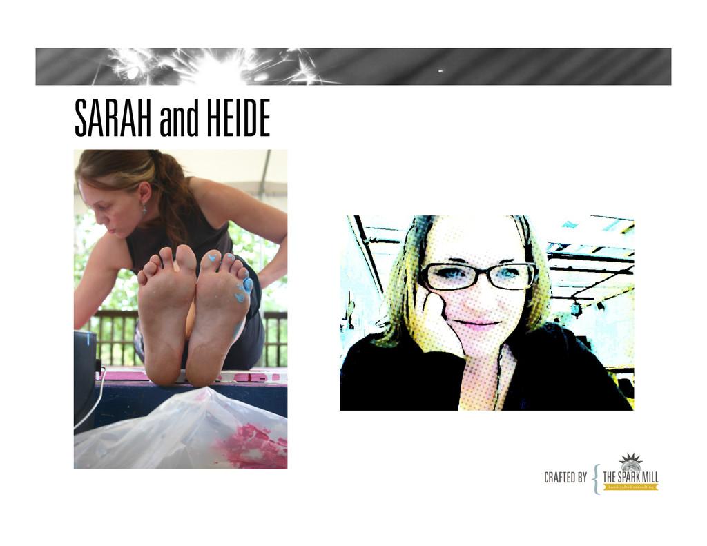 SARAH and HEIDE