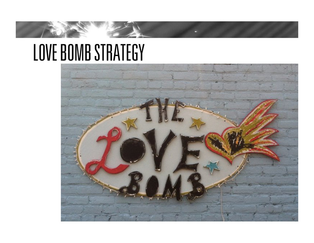 LOVE BOMB STRATEGY