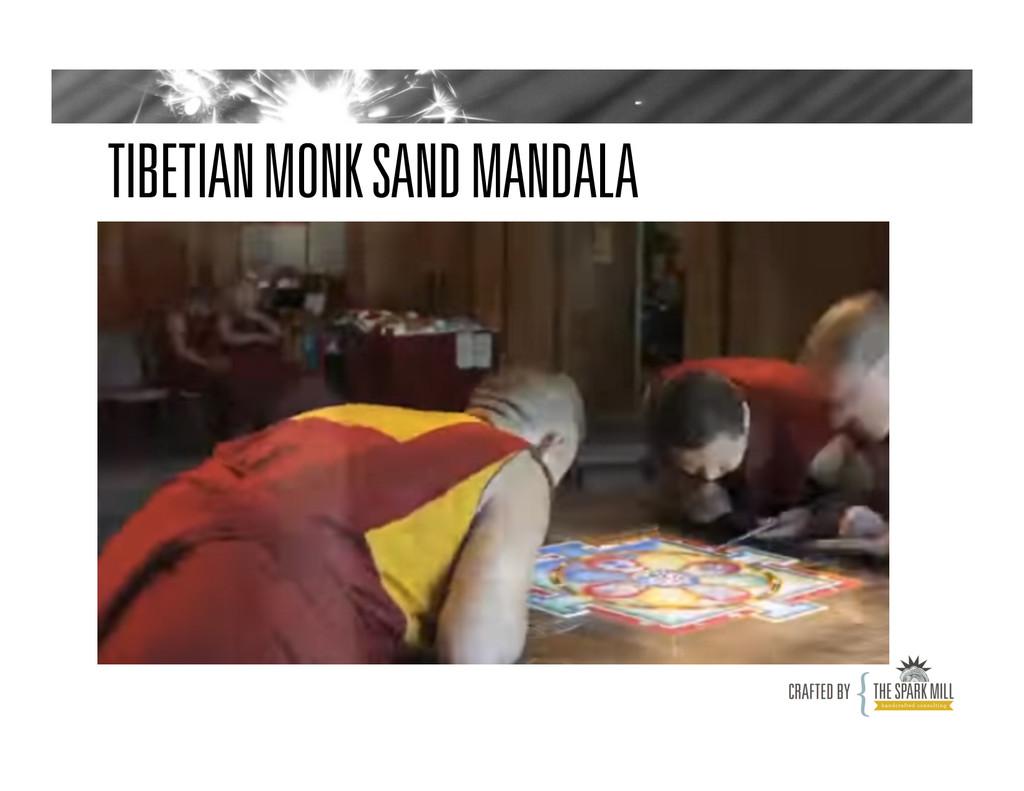 TIBETIAN MONK SAND MANDALA