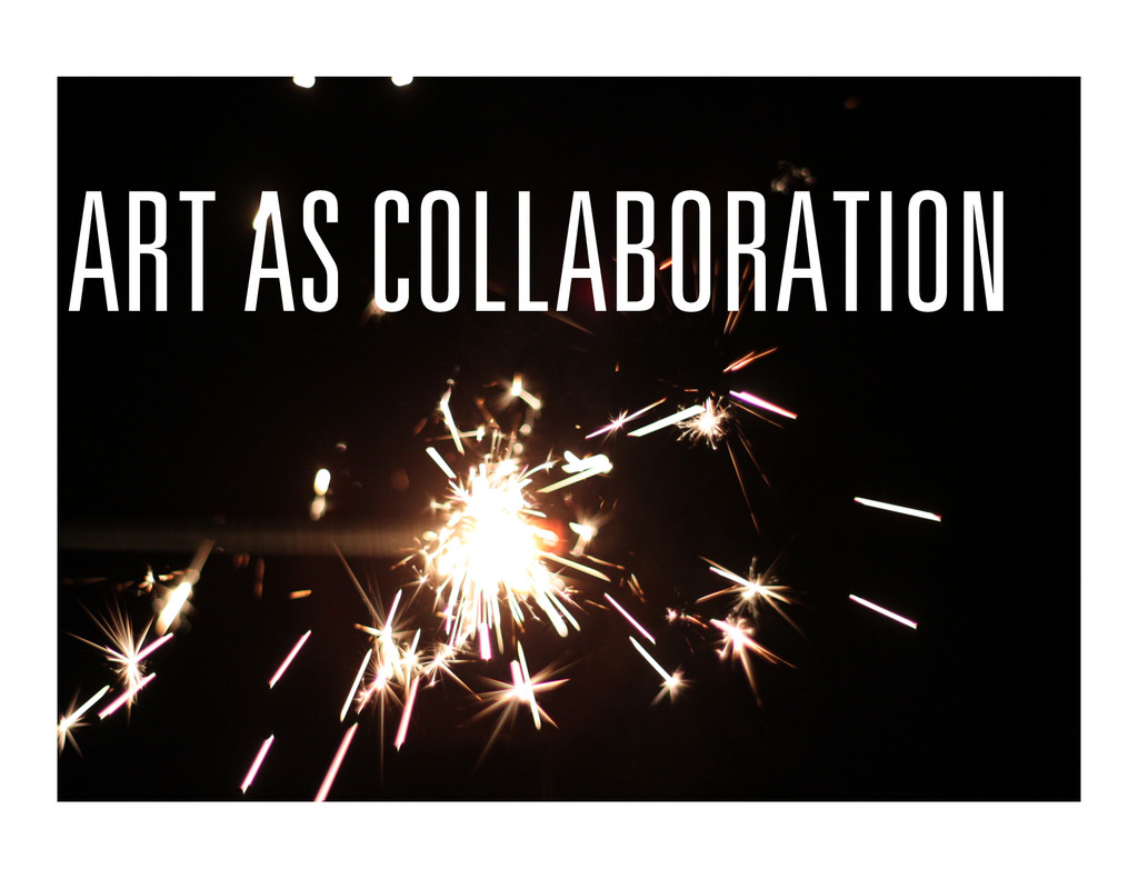 ART AS COLLABORATION