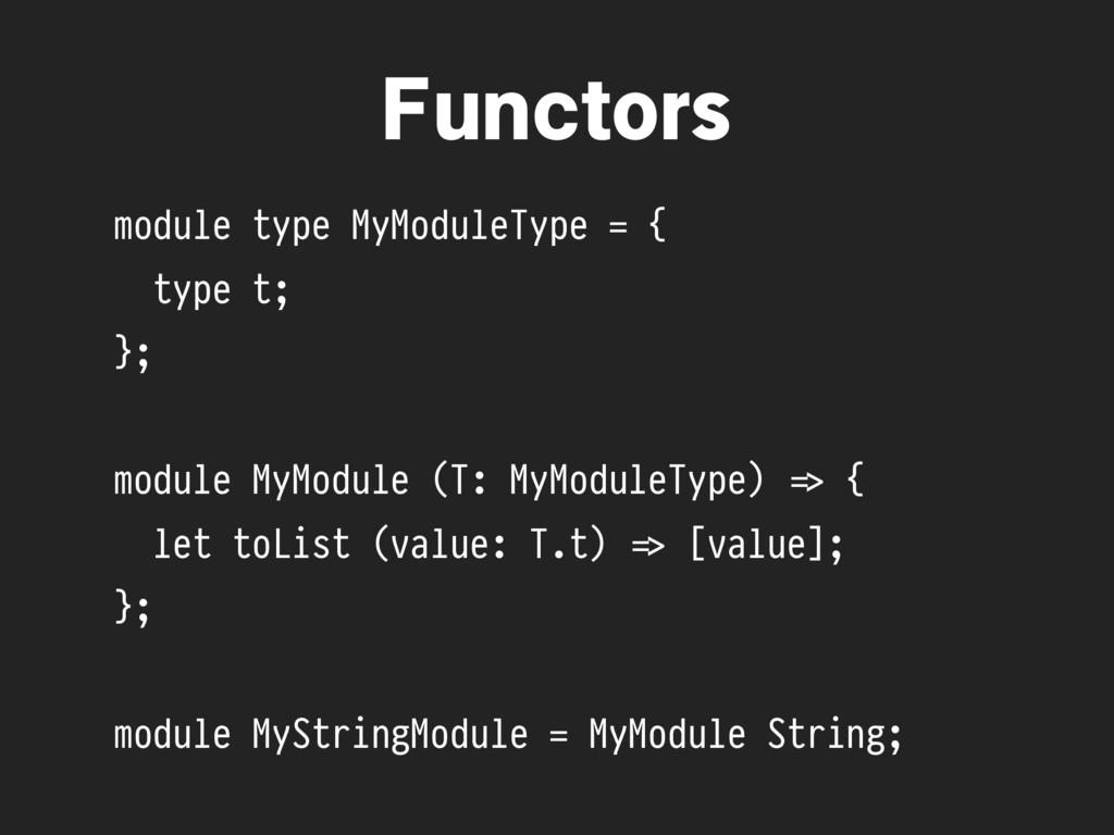module type MyModuleType = { type t; }; module ...