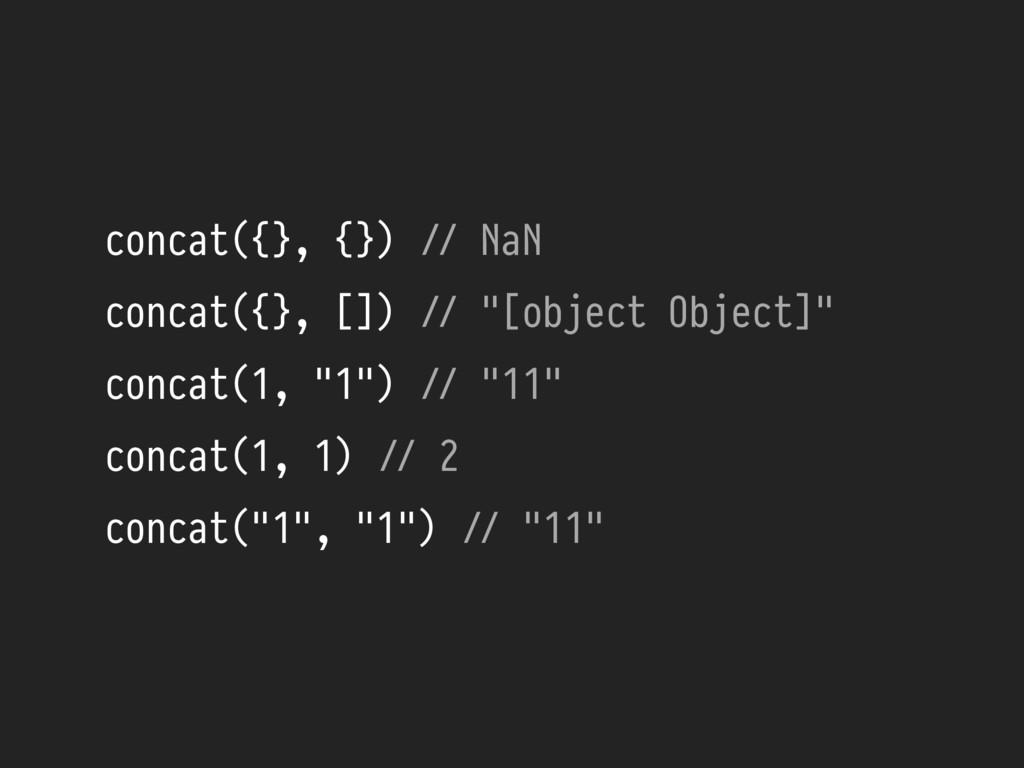 """concat({}, {}) !// NaN concat({}, []) !// """"[obj..."""