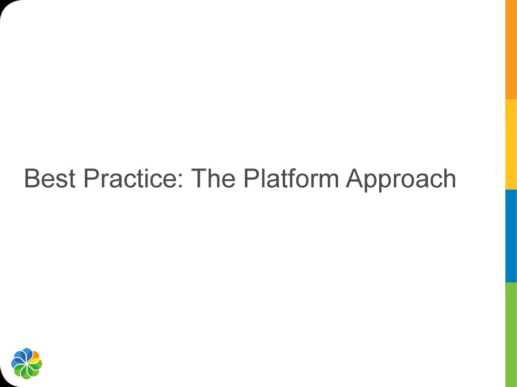 Best Practice: The Platform Approach