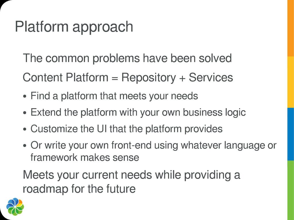 Platform approach The common problems have been...