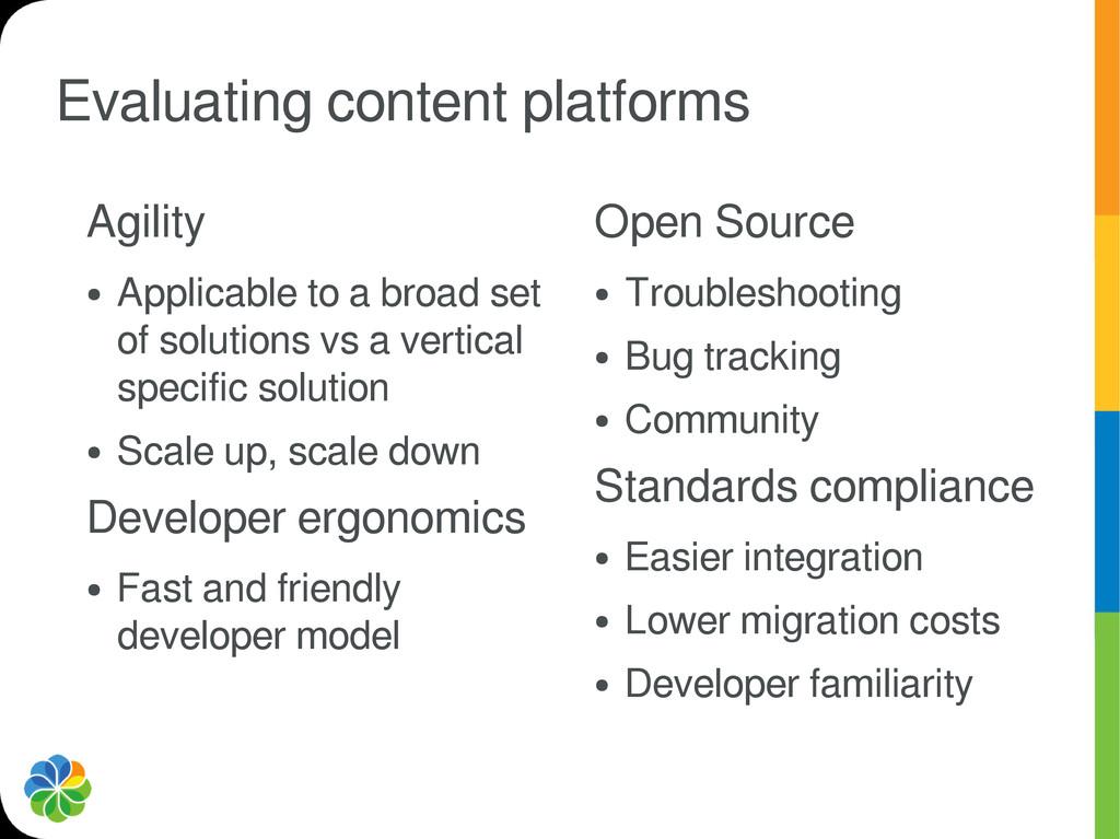 Evaluating content platforms Agility ● Applicab...