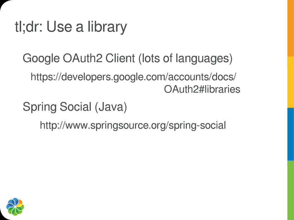 tl;dr: Use a library Google OAuth2 Client (lots...