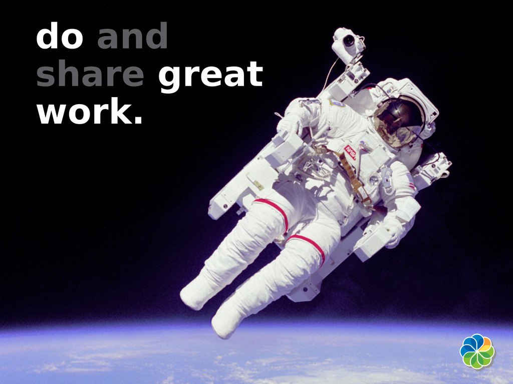 do and share great work.
