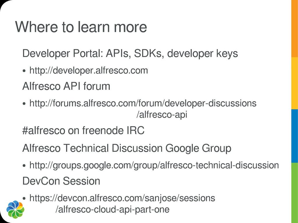 Where to learn more Developer Portal: APIs, SDK...