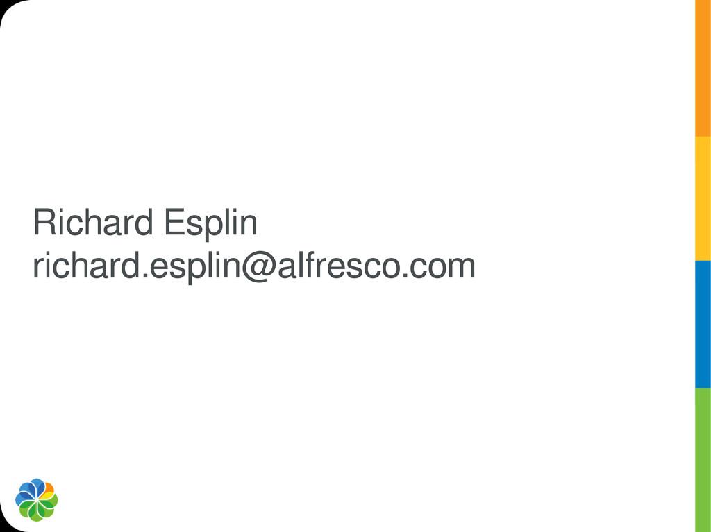 Richard Esplin richard.esplin@alfresco.com