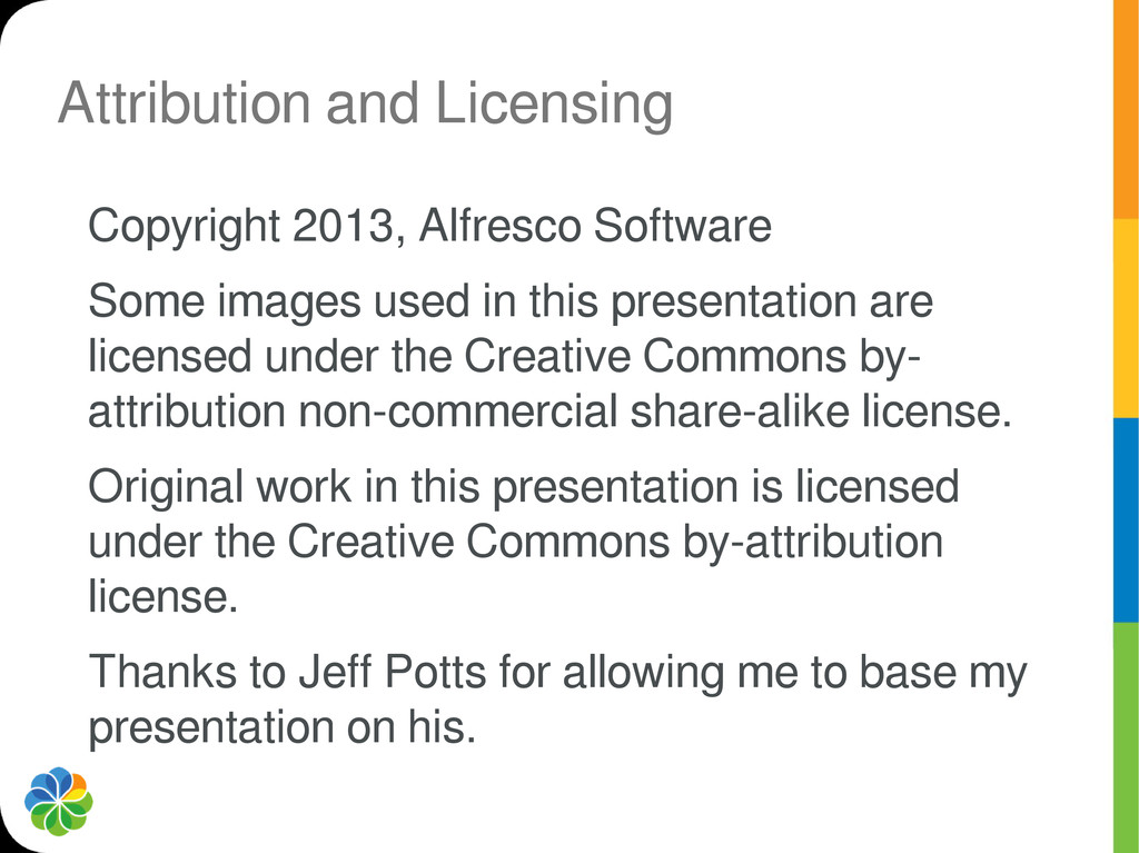 Attribution and Licensing Copyright 2013, Alfre...