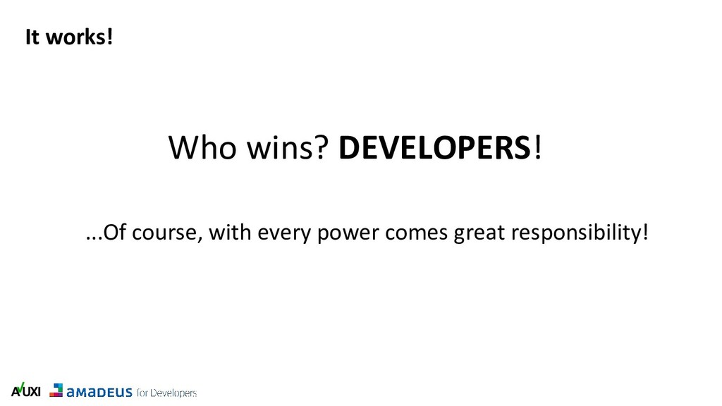 It works! Who wins? DEVELOPERS! ...Of course, w...